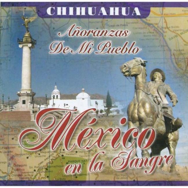 Mexico En La Sangre: Anoranzas De Mi Pueblo - Caminos De Michoacan (includes Dvd)