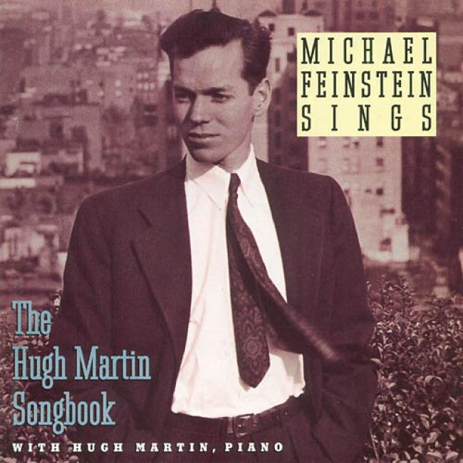 Michael Feinstein Sings The Hugh Martin Songbook