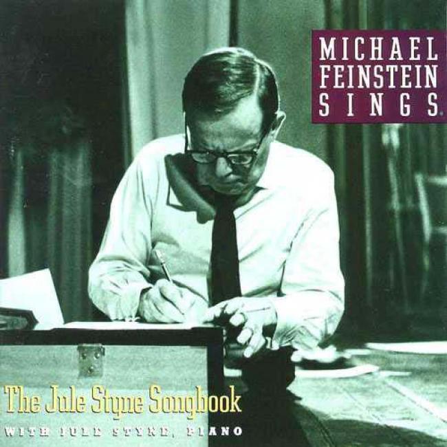 Michael Feinstein Singz The Jule Styne Songbook