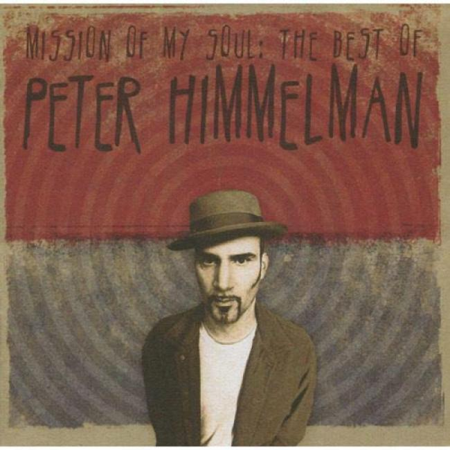 Mission Of My Soul: The Best Of Peter Himmelmam (remaster)