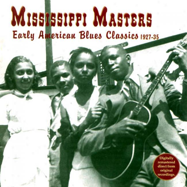Mississippi Masters - Early American Blues Classics