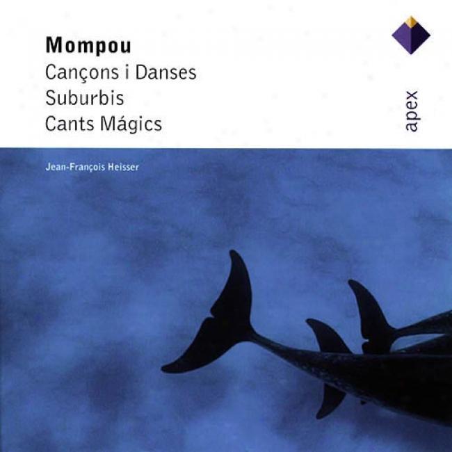 Mompou: Cancons I Danses/suburbis/cants Magics