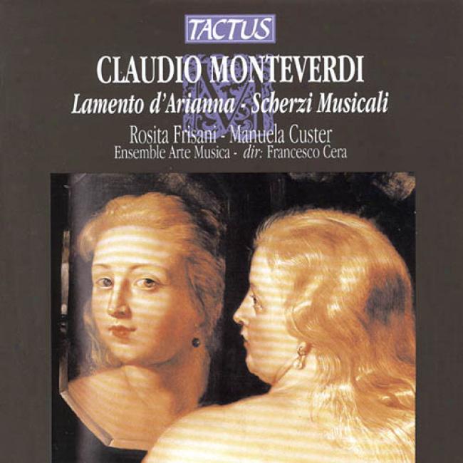 Monteverdi: Lamento D'arianna/scherzi Musicali