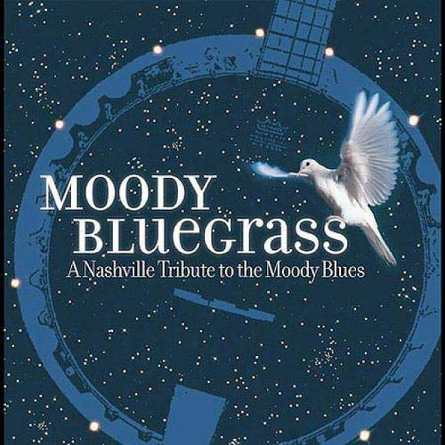 Moody Bluegrass: A Nashville Tribute To The Sullen Blues