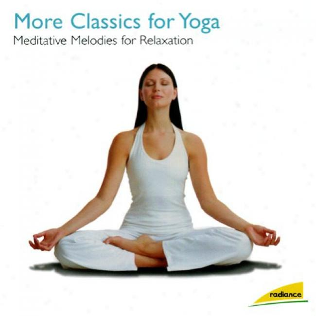 More Classics For Yoga: Meditative Melodies For Relaxation