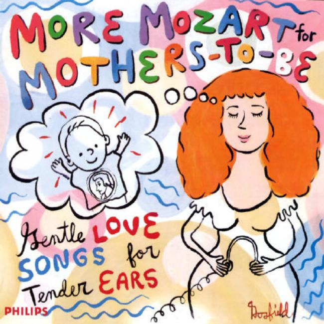 More Mozart For Mother-to-be: Gentle Love Songs For Tender Ears