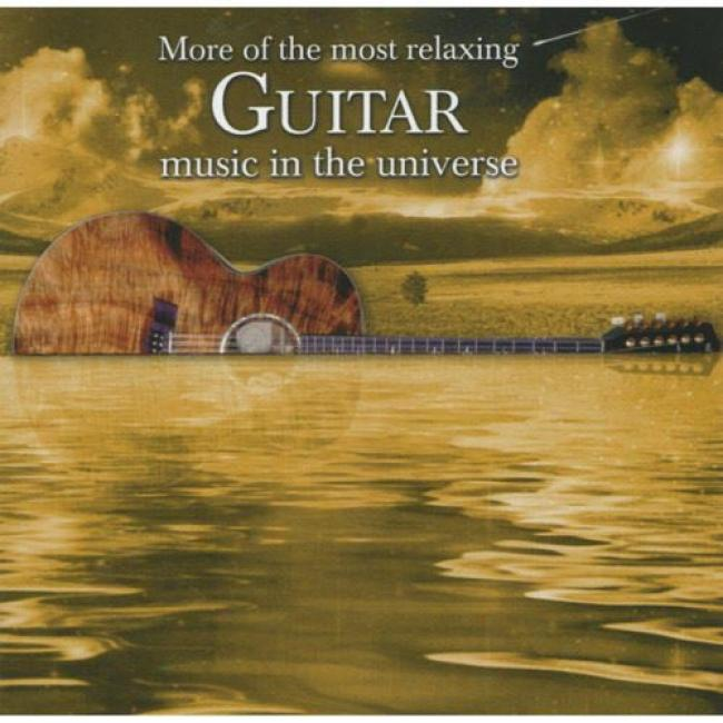 More Of The Most Relaxing Guitar Music In The Universe (2cd)