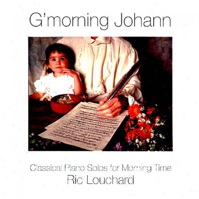 Morning Johann: Classical Piano Solos For Morning Time