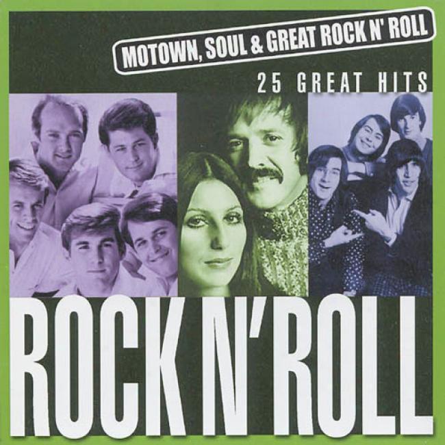 Motown, Soul & Great Rock N' Roll: Rock N' Roll