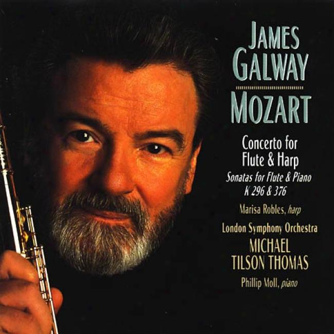 Mozart: Concerto For Flute And Harp K.299/sonatas K.296, K .376