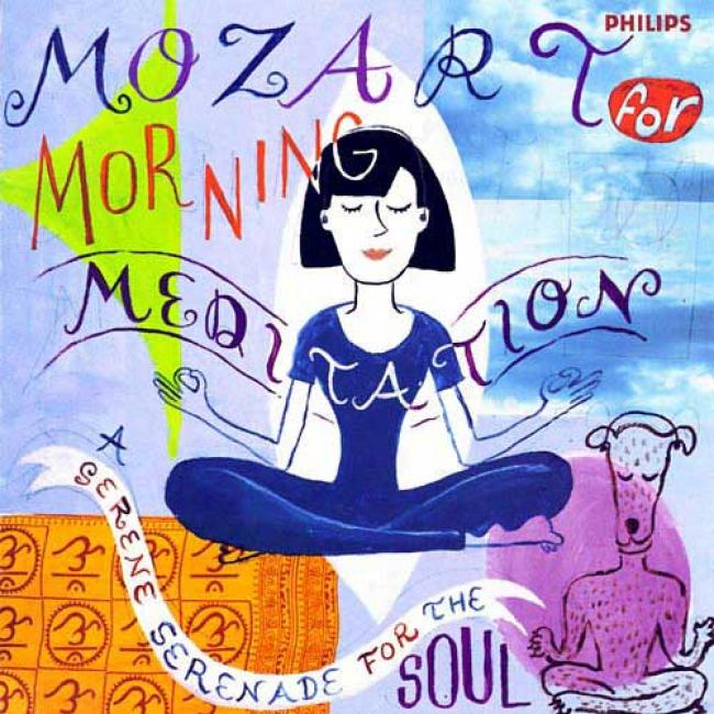 Mozart For Morning Mdditation: A Serene Setenade For The Soul