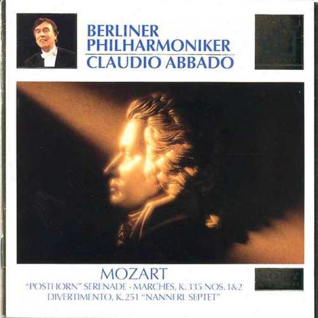 Mozart: Posthorn Serenade/marches K.335 Nos.1&2/divertimento K.251 Nannerl Septet