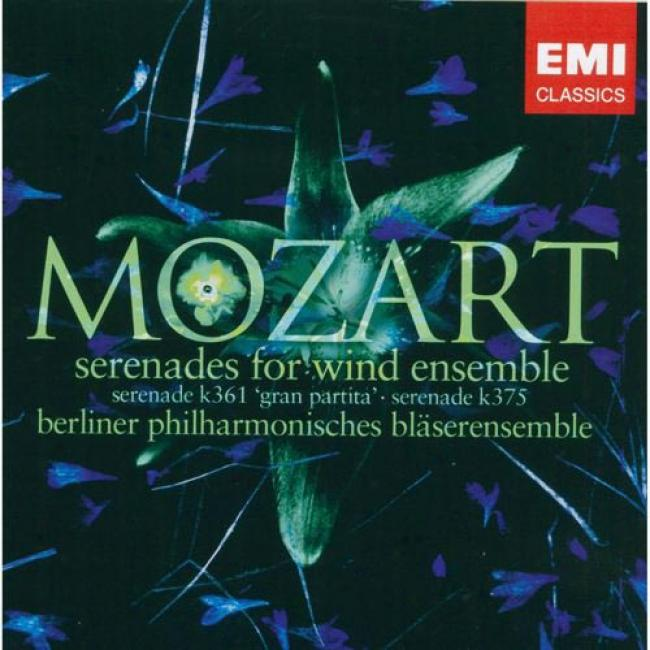 Mozart: Serenades For Wind Ensemble K.361 & 375