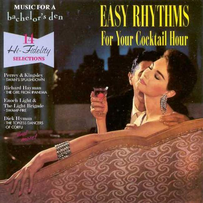 Music For A Bachelor's Den Vol.4 - Easy Rhythms For Your Cocktail Hour