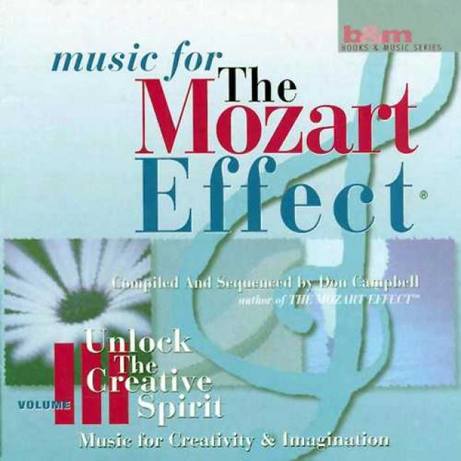 Music For The Mozart Efect Vol. 3: Unlock The Creative Spirit