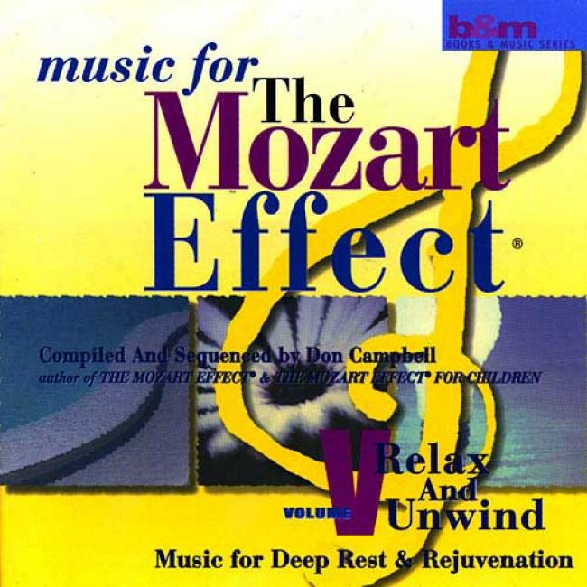 Music For The Mozart Effect Vol.5: Relax And Unwind