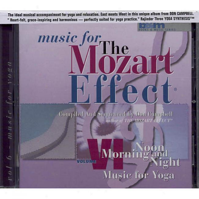 Music For The Mozart Effect, Vol.6: Morning, Noon And Night - Music For Yoga