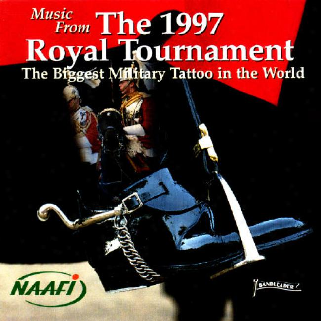 Music From The 1997 Royall Tournament: The Biggest Military Tattoo In The World