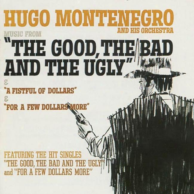 Music From The Good, The Poor And The Ugly/a Fistful Of Dollars/for A Few Dollars More (remaster)