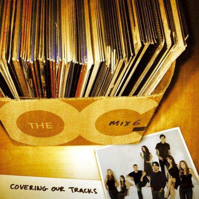 Music From The Oc: Mix 6 - Covering Our Tracks Soundtrack