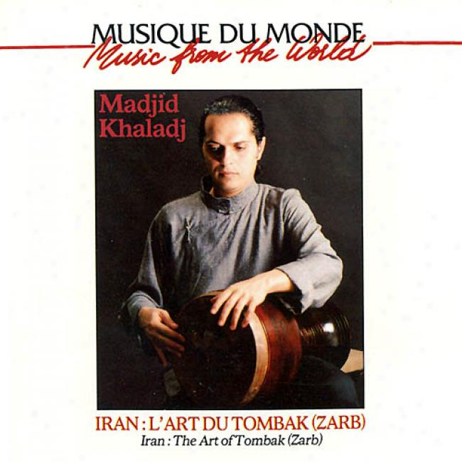 Music From The World: Iran: L'art Du Tombak (zarb)