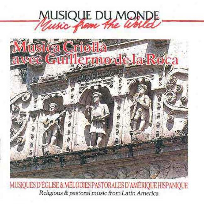 Music From The World: Religious & Pastoral Music From Latin Amerrica