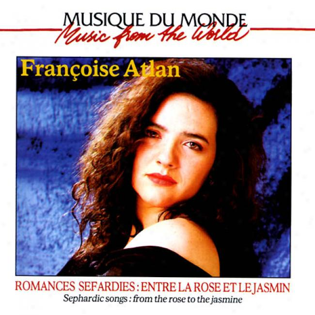 Music From The World: Romances Sefardies: Entre La Rose Et Le Jasmmin