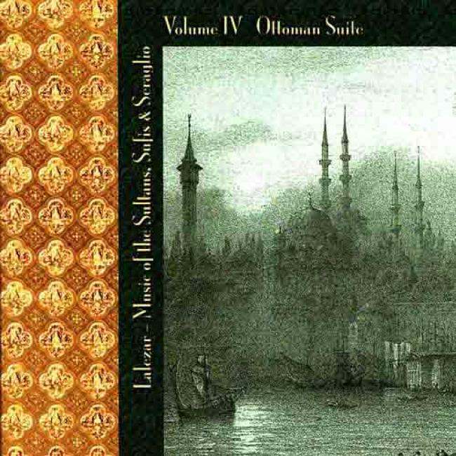 Music Of The Sultans, Suiis & Seraglio, Vol.4: Ottoman Suite
