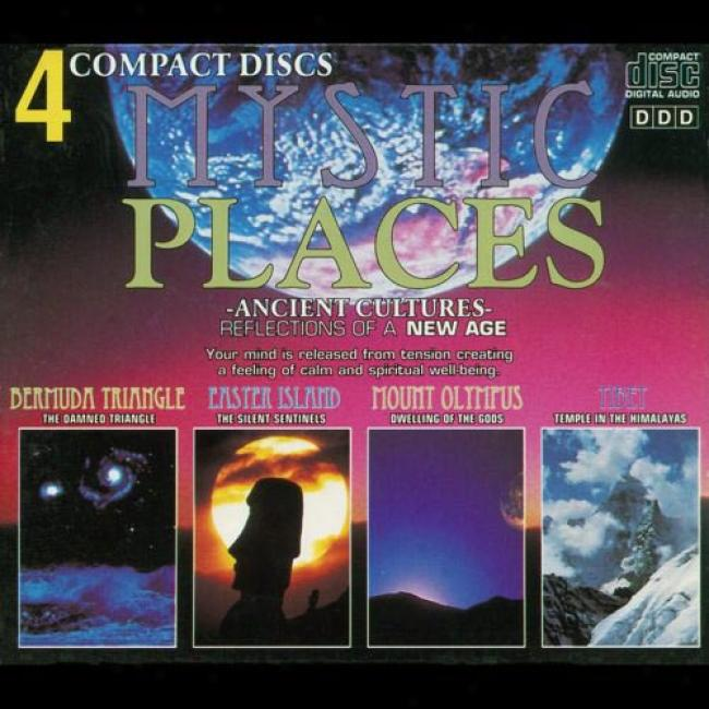 Mystic Places: Ancient Cultures - Reflections Of A New Age (4 Disc Box Set)