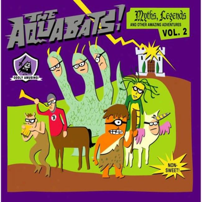 Myths, Legends, And Other Amazing Adventures Of The Aquabats, Vol.2
