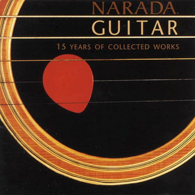 Narada Guitar: 15 Years Of Collected Works (2cd)