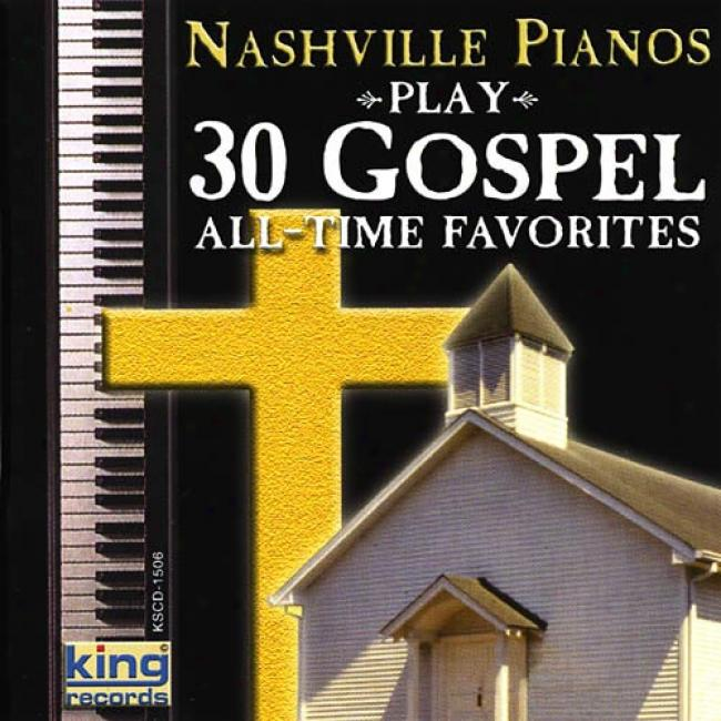 Nashville Pianos Play 30 Gospel All-time Favorites