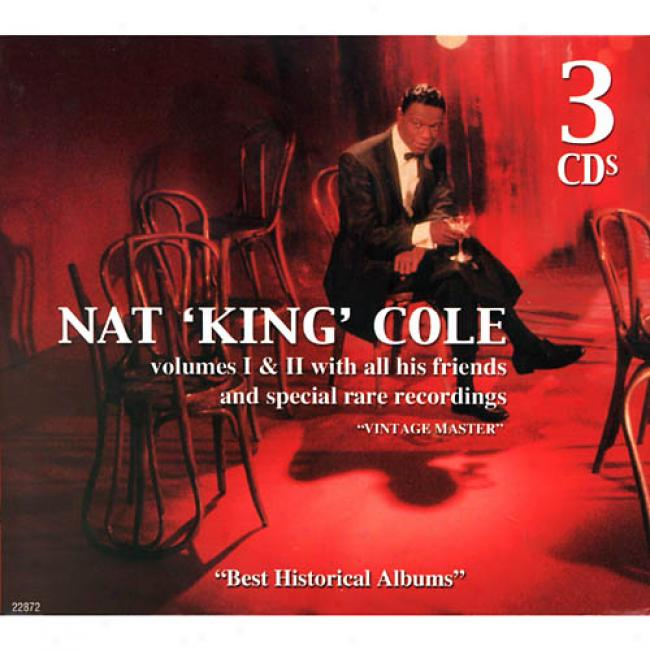 Nat King Cole: Vols.1 & 2 With All Hiq Friends And Special Rare Recordings