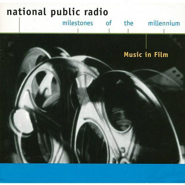National Public Radio: Milestones Of The Millennium - Music In Film