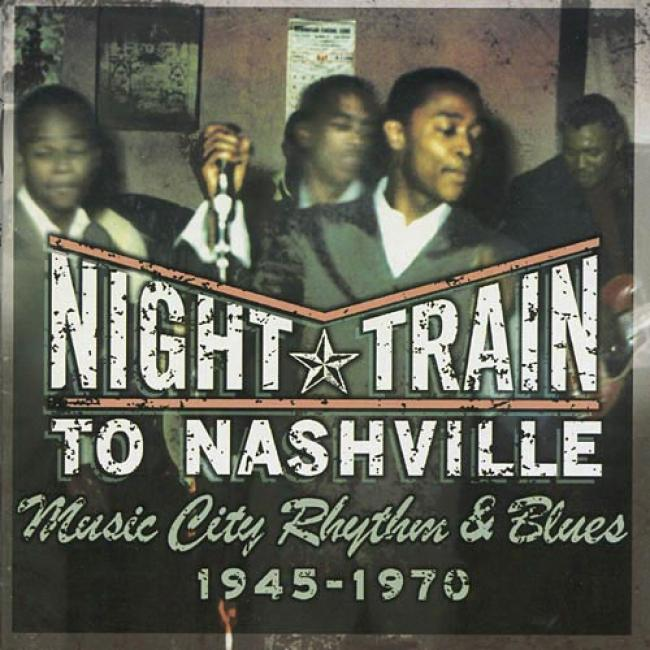 Night Train To Nashville: Music Ciry Rhythm & Blues 1945-1970 (2cd)