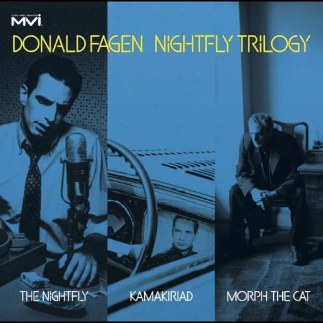 Nightfly Trilogy: The Nightfly/kamakiriad/morph The Cat (3 Discs Music Dvd/4cd's)
