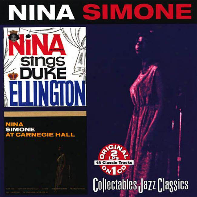 Nina Simone Sings Duke Ellington/nina Simone At Carnegie Hall