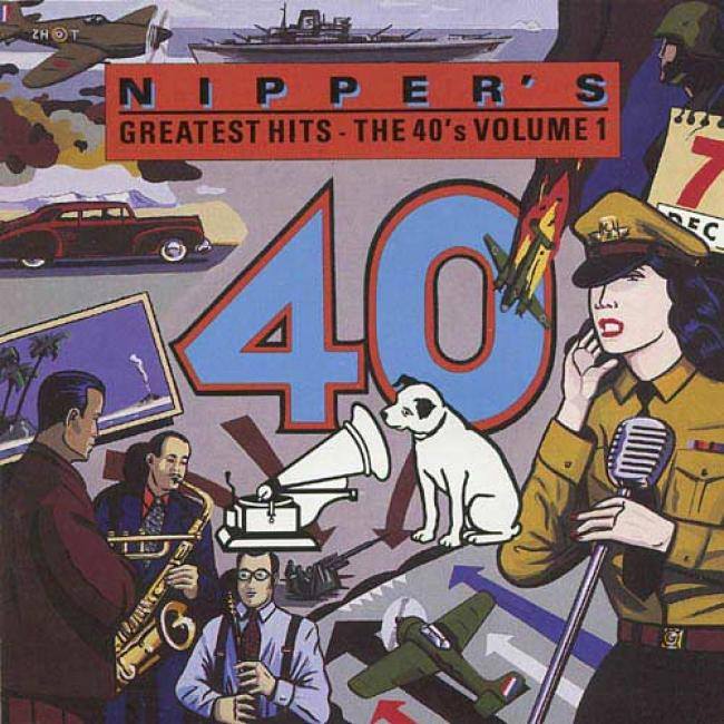 Nipper's Greatest Hits: The 40's, Vol.1 (remaster)