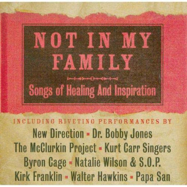 Not In My Familly: Songs Of Healing And Inspiration