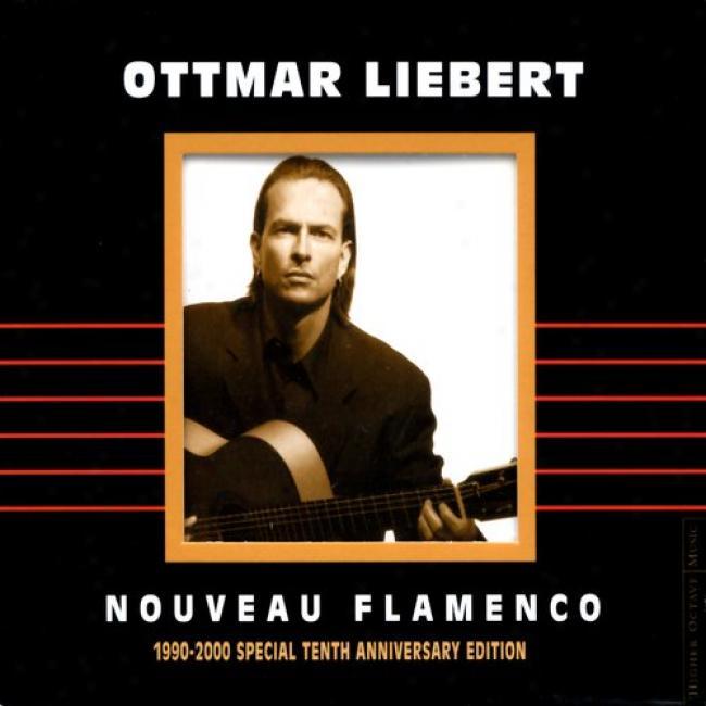 Nouveau Flamenco: 1990-2000 (10th Anniversary Edition) (cd Slipcase) (remaster)