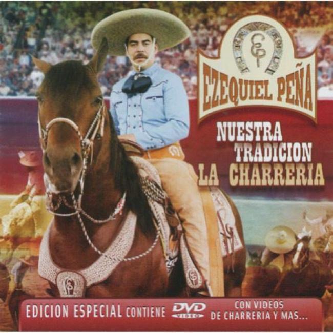 Nuestra Tradicion La Charreria (special Edition) (includes Dvd)