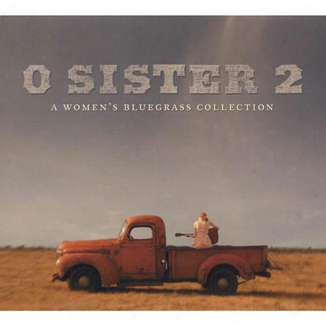 O Sister, Vol.2: A Woman's Bluegrass Collection (digi-pak)