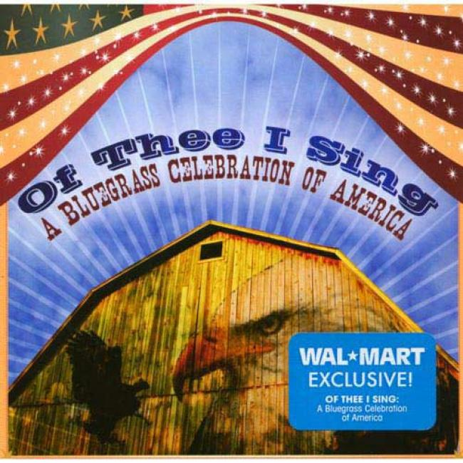 Of Thee I Sing: A BluegrassC elebration Of America (wal-mart Exclusive)