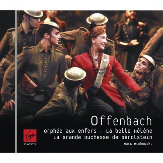 Offenbach: Orphee Aux Enfers/la Belle Helene/la Grande Duchesse De Gerostein (highloghts)