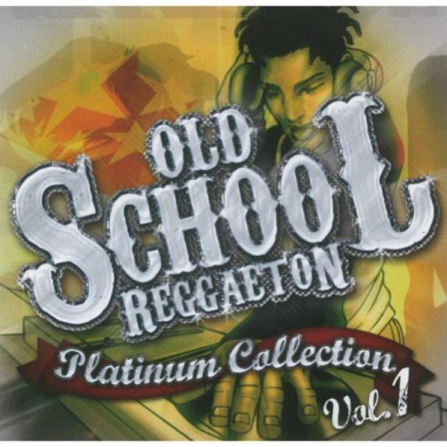 Old School Reggaeton Platinum Collection, Vol.1