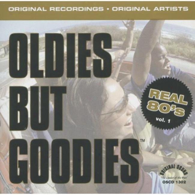 Oldies But Goodies: 13 Of The Best...real 80's, Vol.1