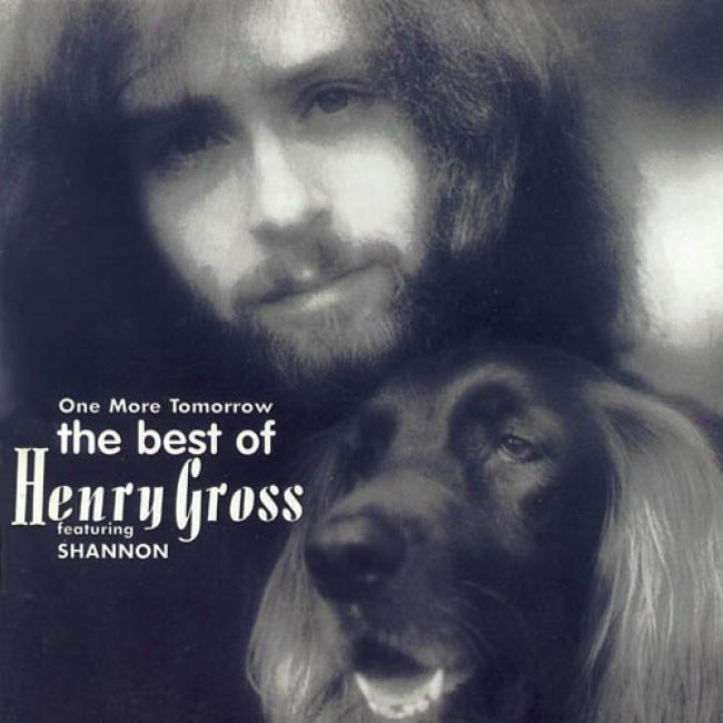 One Added Tomorrow: The Best Of Henry Gross (remaster)