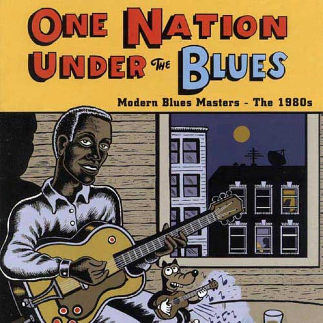 One Nation Under The Blues: Modern Blues Masters - The 1980's (remaster)