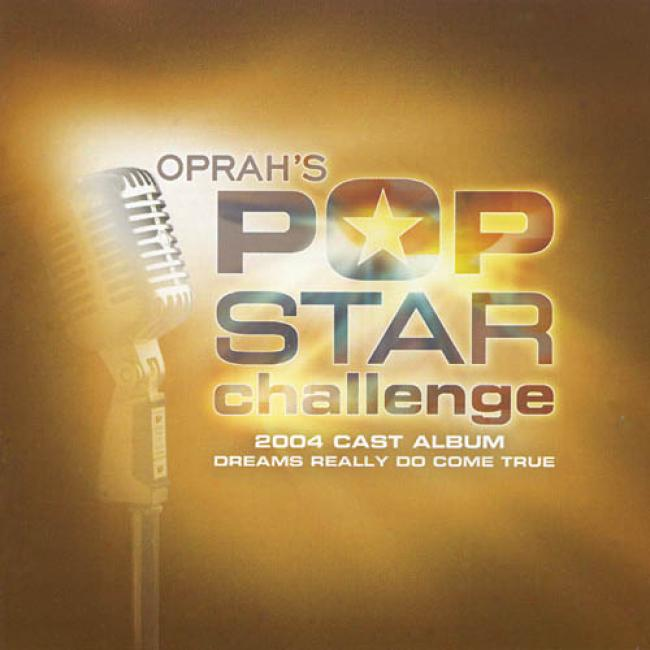 Oprah's Pop Star Challenge: 2004 Found Album - Dreams Really Do Come True