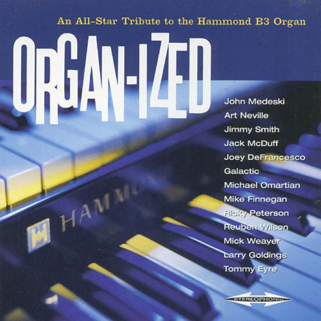 Organ-ized: An All-star Tribute To The Hammond B3 Organ